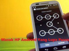 Cara Masuk HP Android Yang Lupa Password