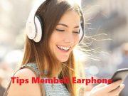 Tips Membeli Earphone